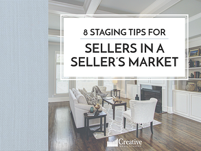 8 Staging Tips for Sellers in a Seller's Market.png