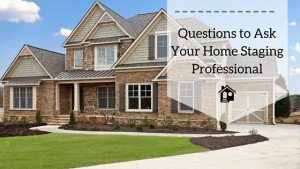 Questions to ask a home staging professional